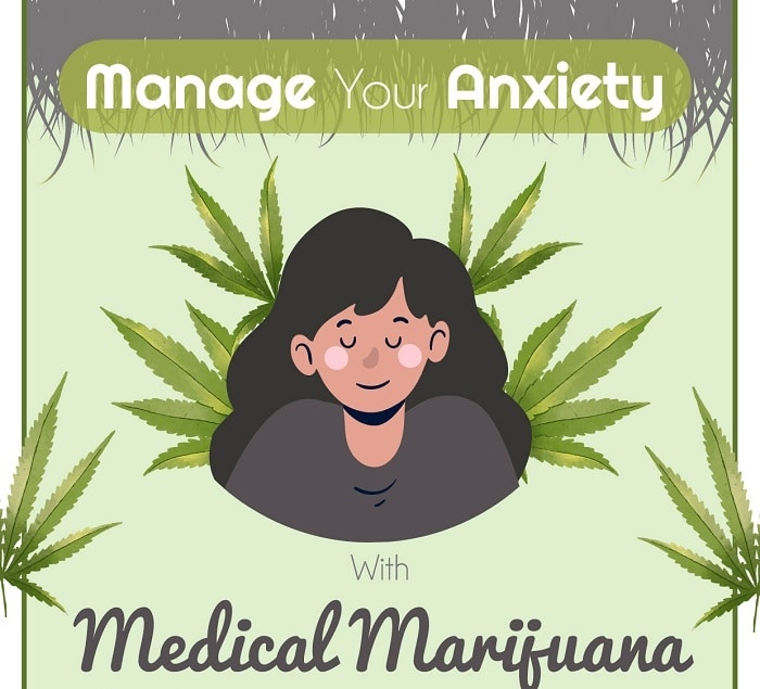 Manage your Anxiety with Medical Marijuana